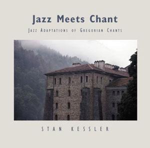 Stanton Kessler - Jazz Meets Chant