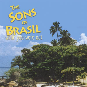 The Sons of Brasil - While You Were Out